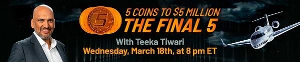 Teeka's The Final 5 Coins to $5 Million Jetinar Crypto Event