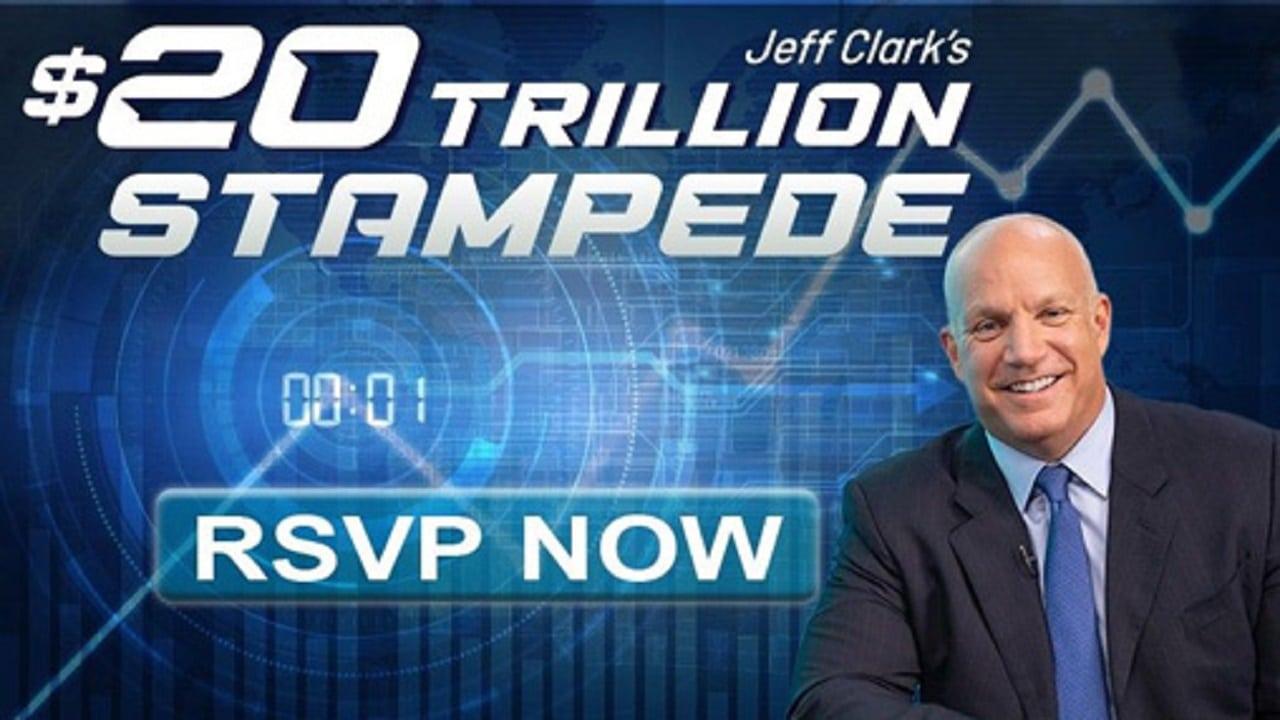 Jeff Clark $20 Trillion Stampede